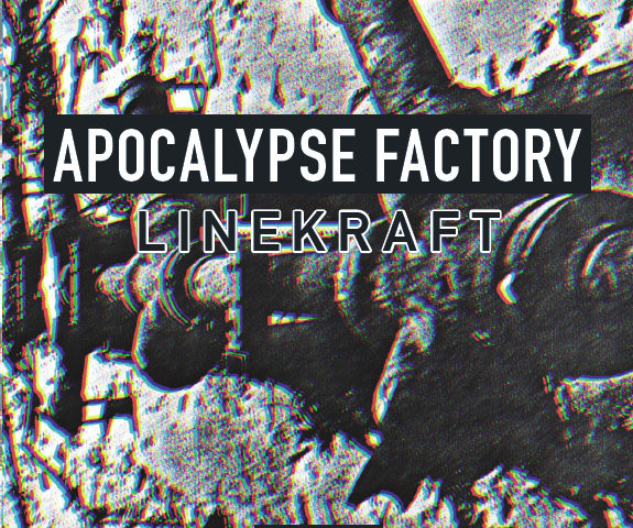 Apocalypse Factory: a new CD from Linekraft!