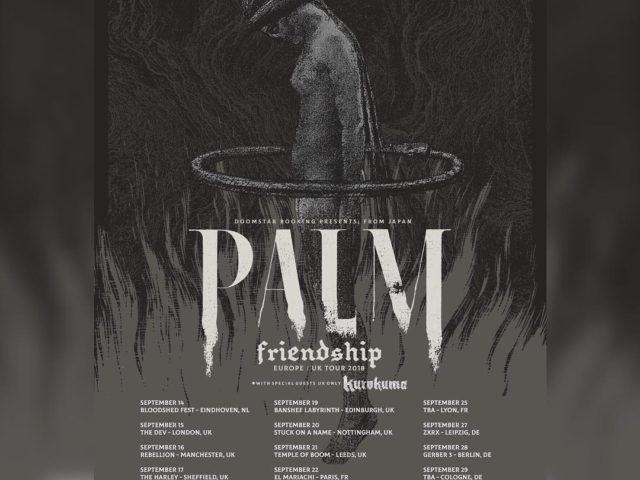 PALM EU tour… happening now!