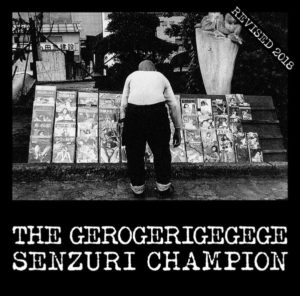 Noise, rarities and masturbation: new release from the legendary The Gerigerogegege!