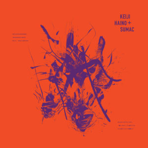 Keiji Haino is back with two new collaborations, one with Sumac and one with Charles Hayward!